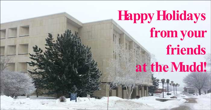 Mudd Library building in the snow with text that reads Happy Holidays from your friend at the Mudd