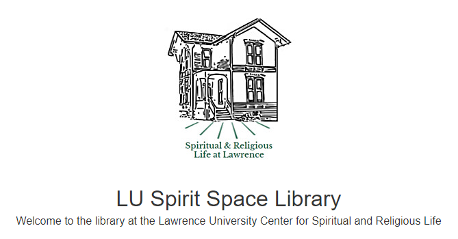 Welcome to the library at the Lawrence Center for Spiritual and Religious Life