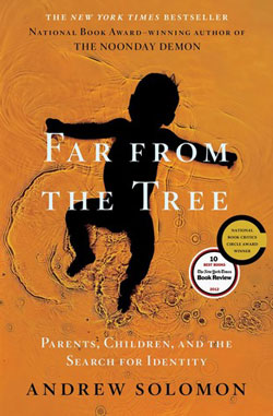 "A photo of the cover of the book ""Far from the Tree"" by Andrew Solomon."