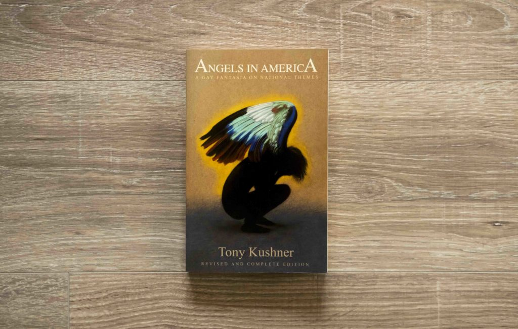 A book: Angels in America by Tony Kushner.